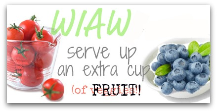 wiaw serve up an extra cup of fruit
